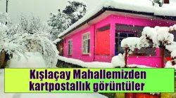 Kışlaçay Mahallemizden kartpostallık görüntüler