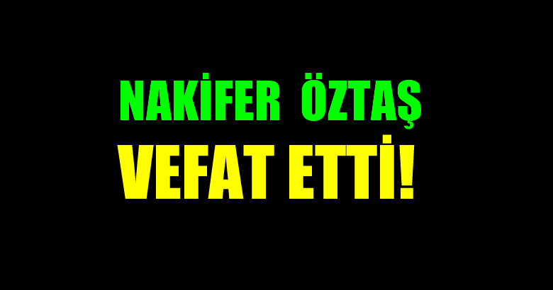 ÖZTAŞ AİLESİNDE ACI!..