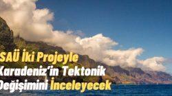 SAÜ İki Projeyle Karadeniz'in Tektonik Değişimini İnceleyecek