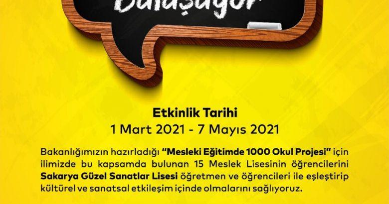 """""""1000 MESLEK LİSESİ SANATSAL ETKİNLİKLERDE BULUŞUYOR"""" PROJESİ"""