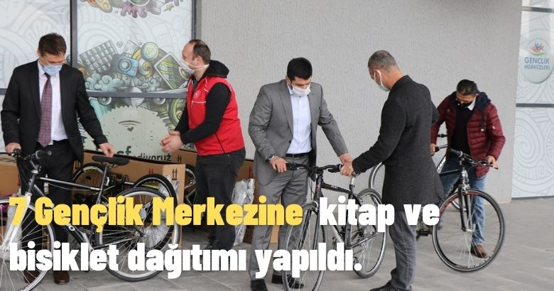 7 Gençlik Merkezine  kitap ve bisiklet dağıtımı yapıldı.