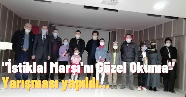 """İlkokullar ve Ortaokullar Arası """"İstiklal Marşı'nı Güzel Okuma"""" Yarışması yapıldı…"""
