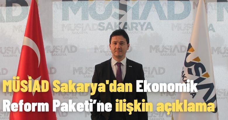 MÜSİAD Sakarya'dan Ekonomik Reform Paketi'ne ilişkin açıklama