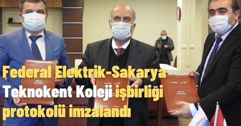 Federal Elektrik-Sakarya Teknokent Koleji işbirliği protokolü imzalandı