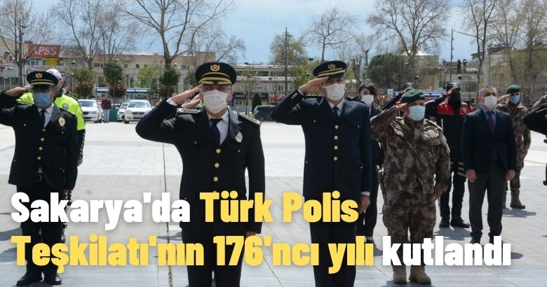 Sakarya'da Türk Polis Teşkilatı'nın 176'ncı yılı kutlandı