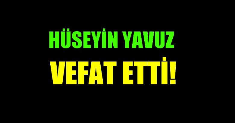 YAVUZ AİLESİNİN ACI GÜNÜ!..