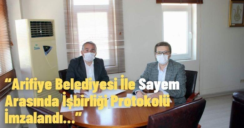 Arifiye Belediyesi İle Sayem Arasında İşbirliği Protokolü İmzalandı…