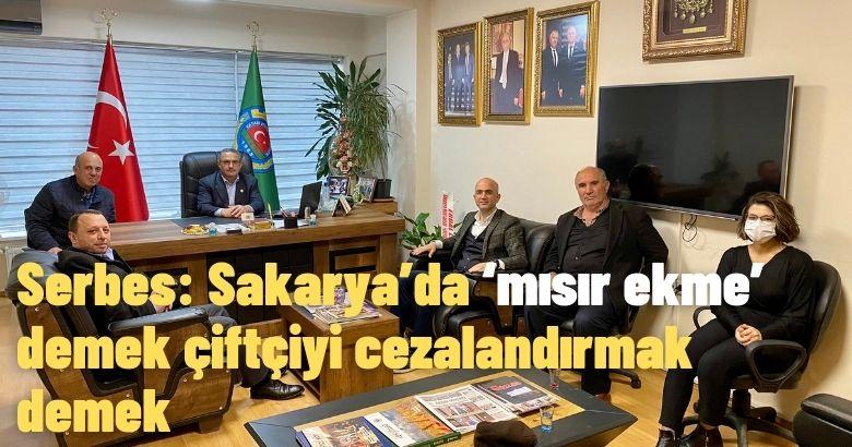 Serbes: Sakarya'da 'mısır ekme' demek çiftçiyi cezalandırmak demek
