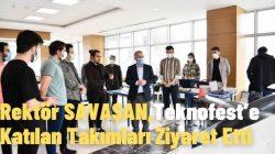 Rektör SAVAŞAN,Teknofest'e Katılan Takımları Ziyaret Etti
