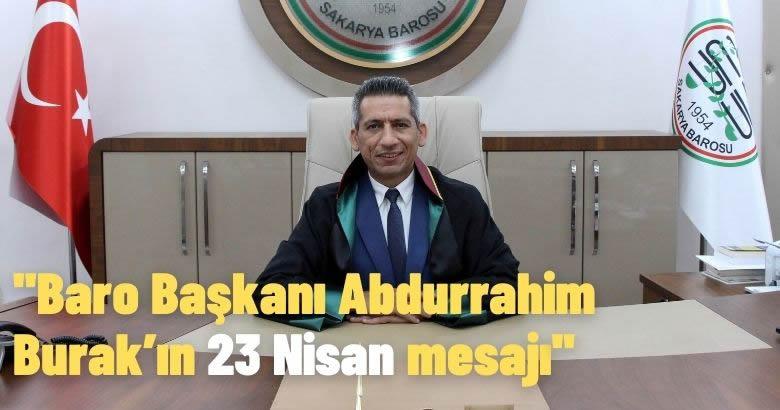Baro Başkanı Abdurrahim Burak'ın 23 Nisan mesajı