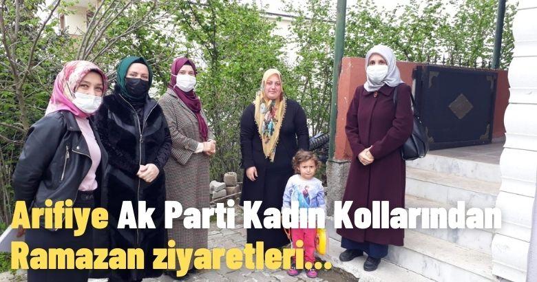 Arifiye Ak Parti Kadın Kollarından Ramazan ziyaretleri