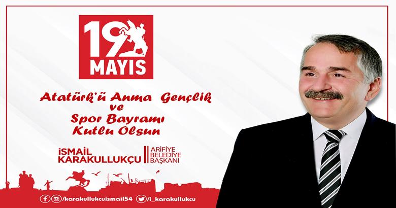 Başkan Karakullukçu'dan 19 Mayıs Kutlama mesajı