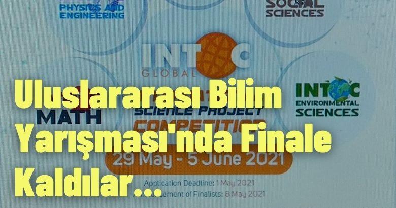 Uluslararası Bilim Yarışması'nda Finale Kaldılar.