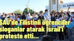 SAÜ'de Filistinli öğrenciler sloganlar atarak İsrail'i  protesto etti