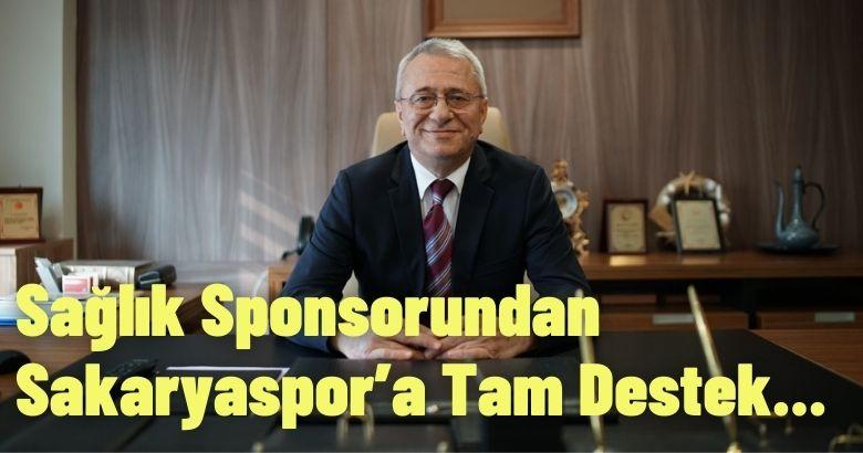 Sağlık Sponsorundan Sakaryaspor'a Tam Destek