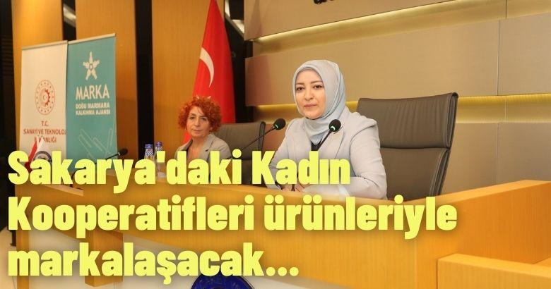 Sakarya'daki Kadın Kooperatifleri ürünleriyle markalaşacak