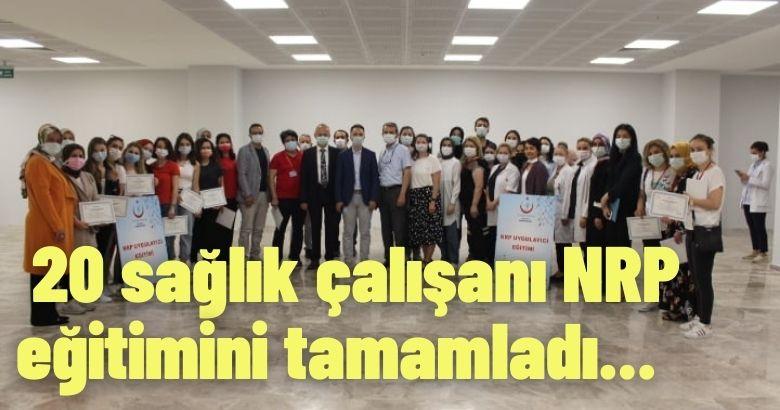 20 sağlık çalışanı NRP eğitimini tamamladı