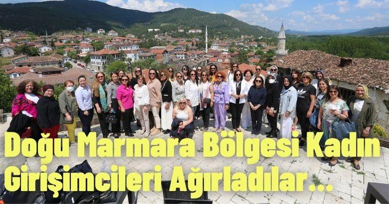 Doğu Marmara Bölgesi Kadın Girişimcileri Ağırladılar