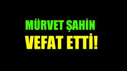 ŞAHİN AİLESİNİN ACI GÜNÜ!..