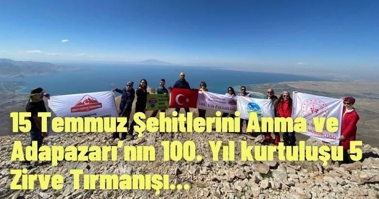 15 Temmuz Şehitlerini Anma ve Adapazarı'nın 100. Yıl kurtuluşu 5 Zirve Tırmanışı