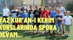 YAZ KUR'AN-I KERİM KURSLARINDA SPORA DEVAM