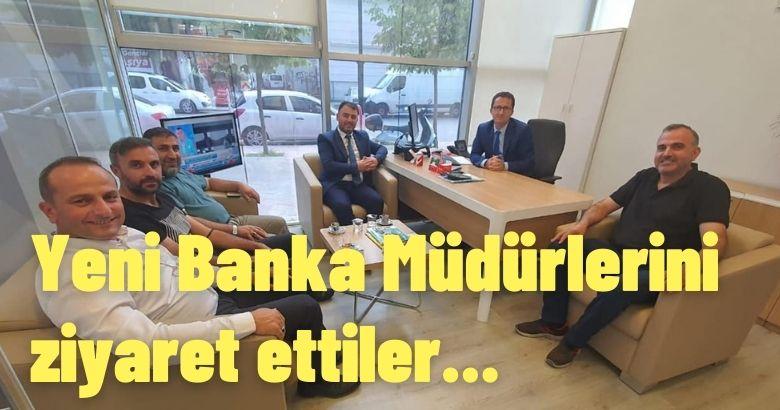 Yeni Banka Müdürlerini ziyaret ettiler