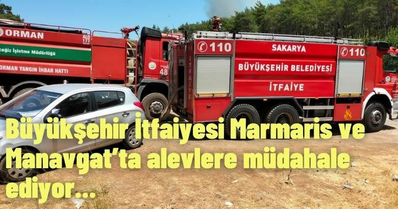 Büyükşehir İtfaiyesi Marmaris ve Manavgat'ta alevlere müdahale ediyor