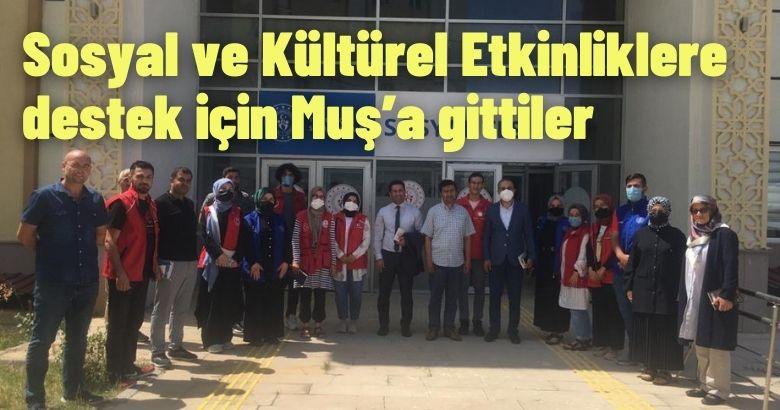 Sosyal ve Kültürel Etkinliklere destek için Muş'a gittiler