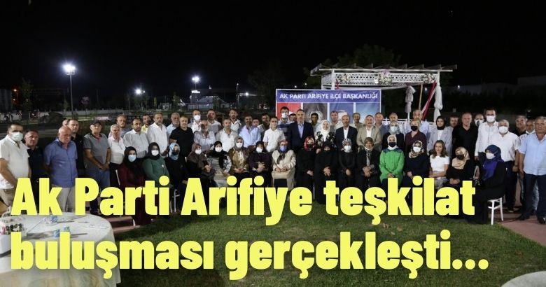 Ak Parti Arifiye teşkilat buluşması gerçekleşti