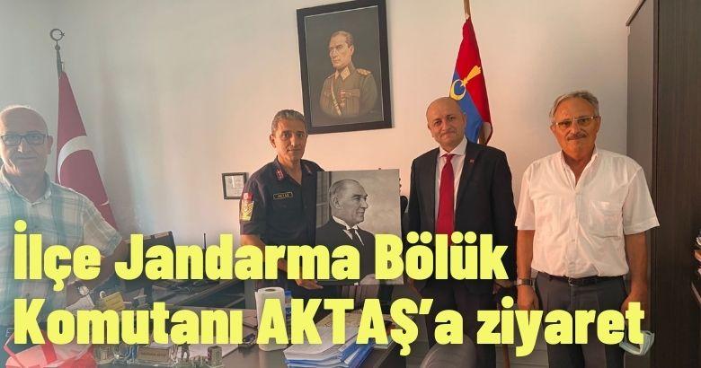 İlçe Jandarma Bölük Komutanı AKTAŞ'a ziyaret