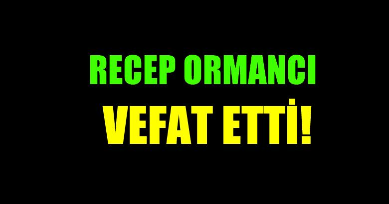 ORMANCI AİLESİNİN ACI GÜNÜ!..