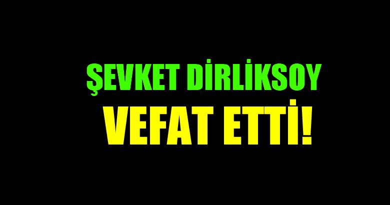 DİRLİKSOY AİLESİNİN ACI GÜNÜ!..
