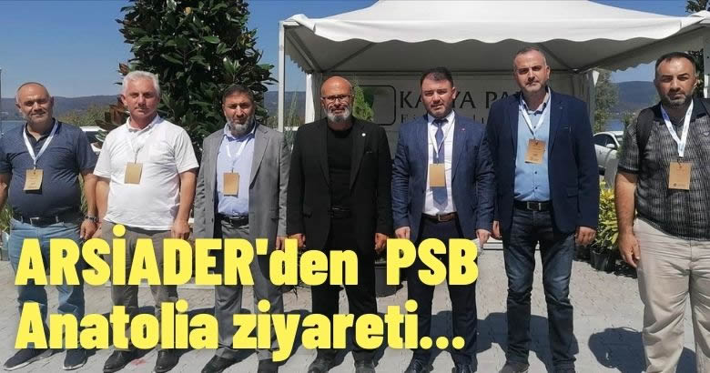 ARSİADER'den  PSB Anatolia ziyareti