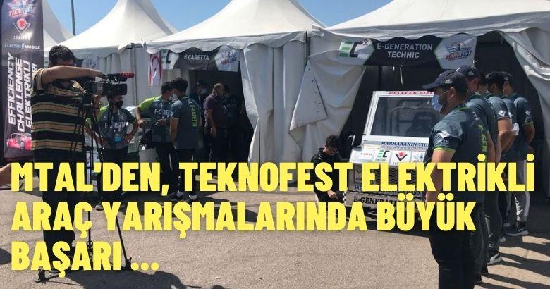 MTAL'DEN, TEKNOFEST ELEKTRİKLİ ARAÇ YARIŞMALARINDA BÜYÜK BAŞARI