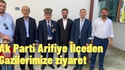 Ak Parti Arifiye İlçeden Gazilerimize ziyaret