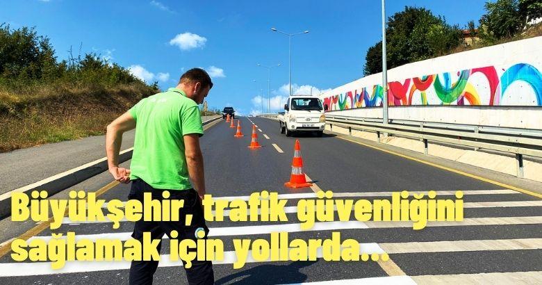 Büyükşehir, trafik güvenliğini sağlamak için yollarda