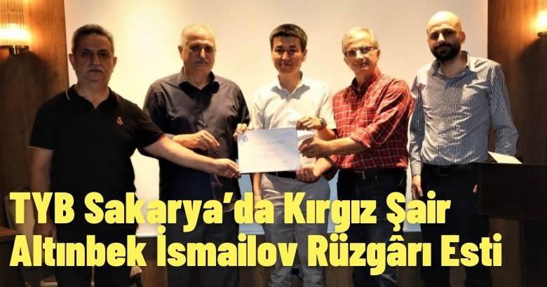 TYB Sakarya'da Kırgız Şair Altınbek İsmailov Rüzgârı Esti