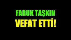 TAŞKIN AİLESİNİN ACI GÜNÜ!..