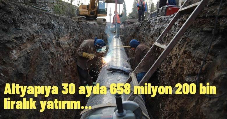 Altyapıya 30 ayda 658 milyon 200 bin liralık yatırım