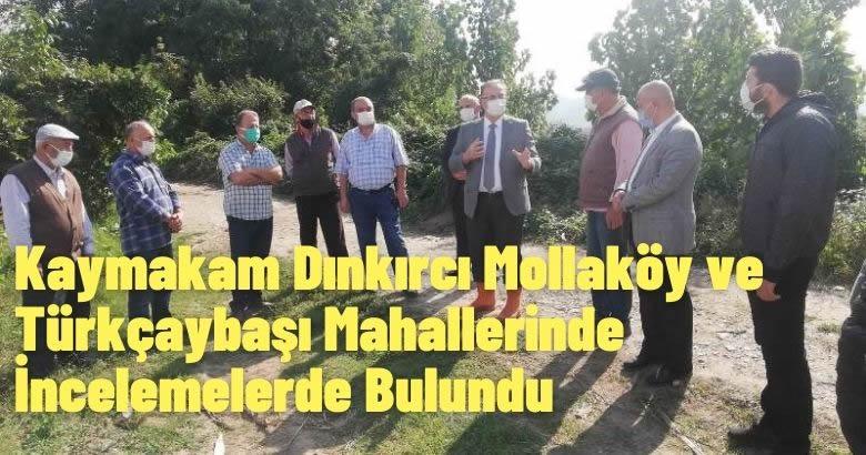Kaymakam Dınkırcı Mollaköy ve Türkçaybaşı Mahallerinde  İncelemelerde Bulundu