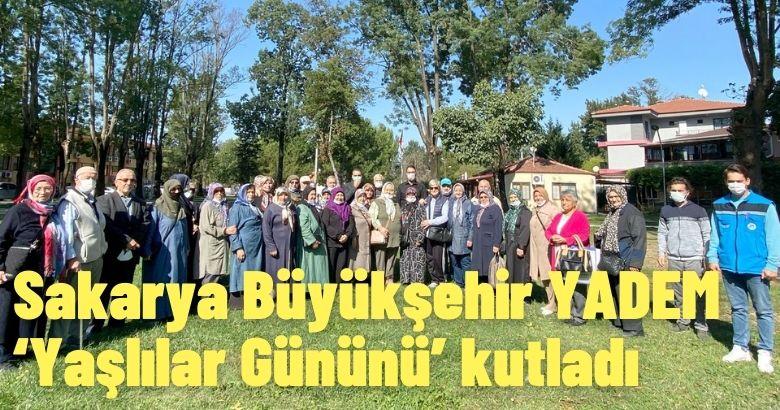 Sakarya Büyükşehir YADEM 'Yaşlılar Gününü' kutladı